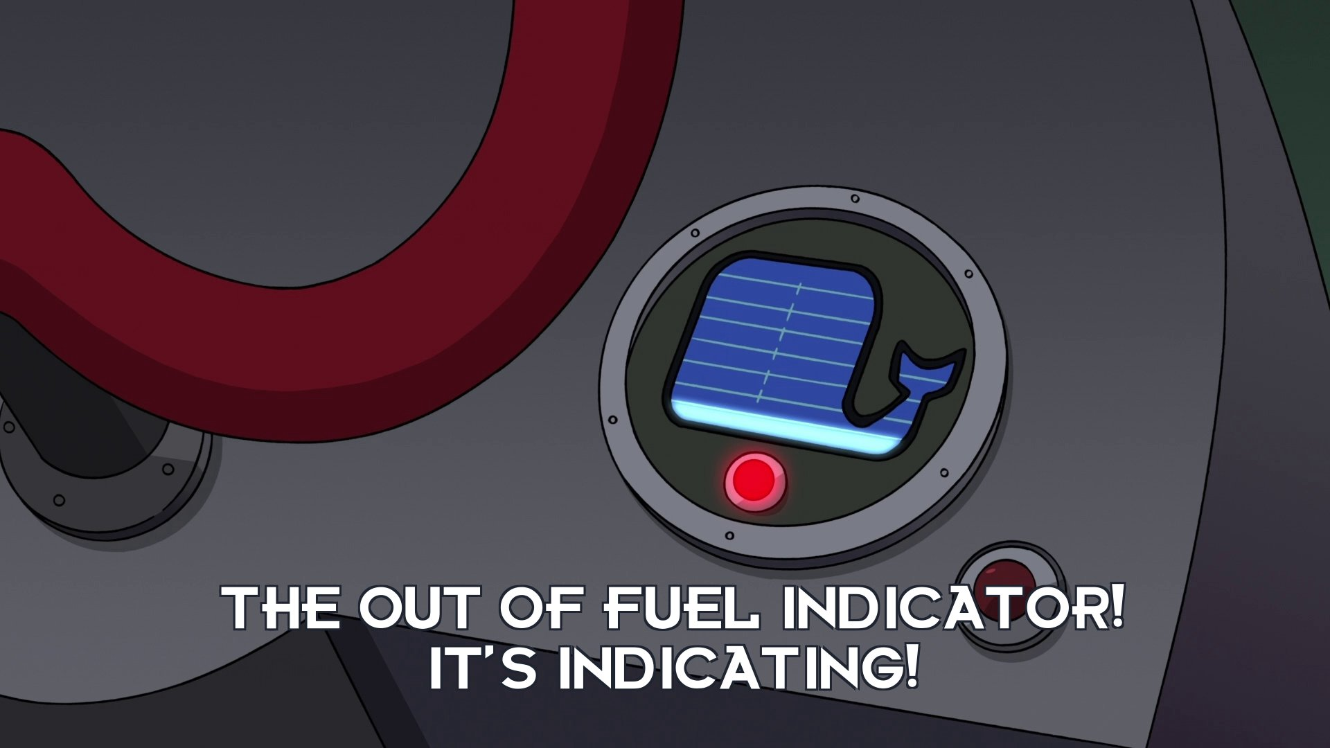 Turanga Leela: The out of fuel indicator! It's indicating!