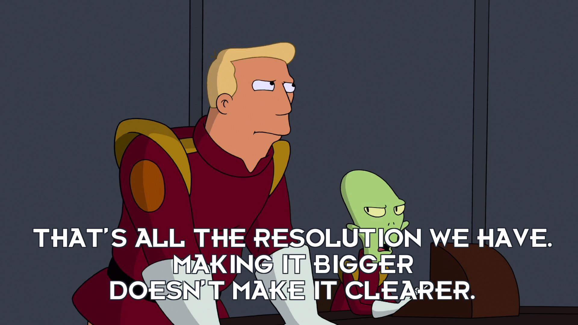 Kif Kroker: That's all the resolution we have. Making it bigger doesn't make it clearer.