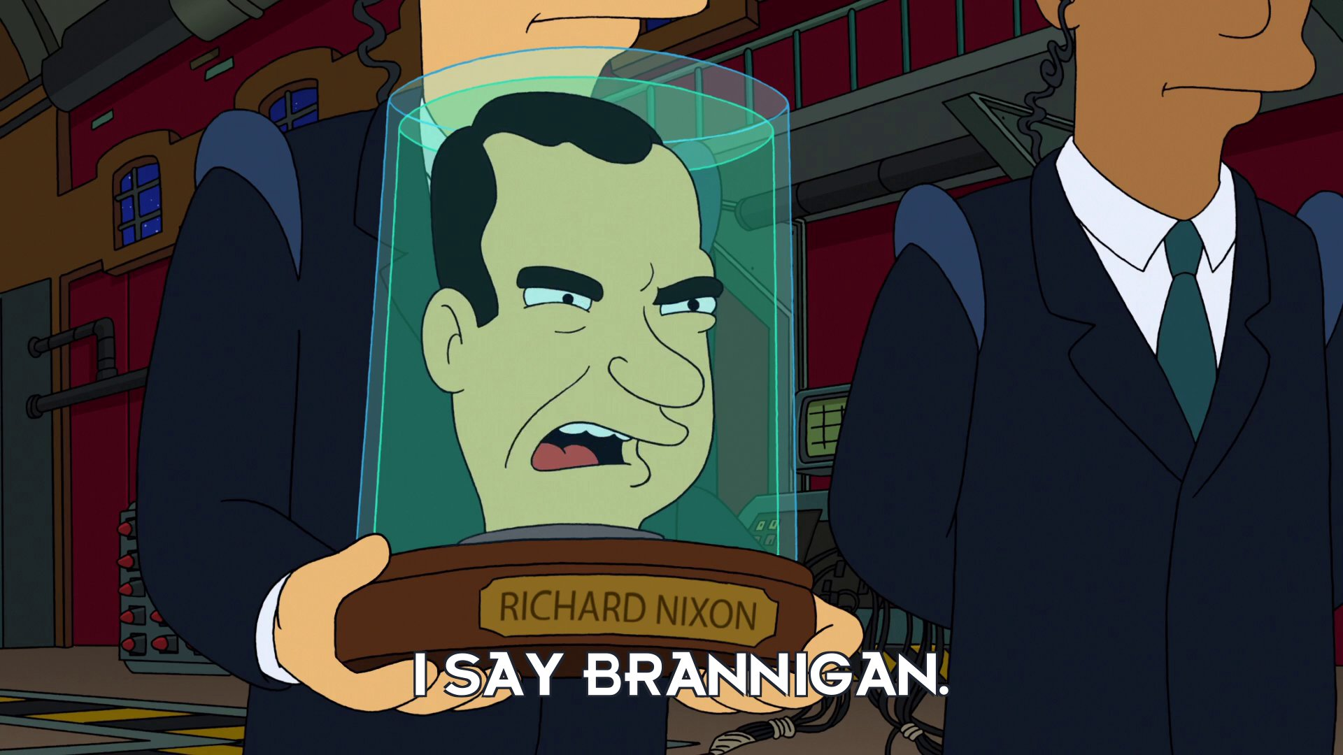 Richard Nixon's head: I say Brannigan.