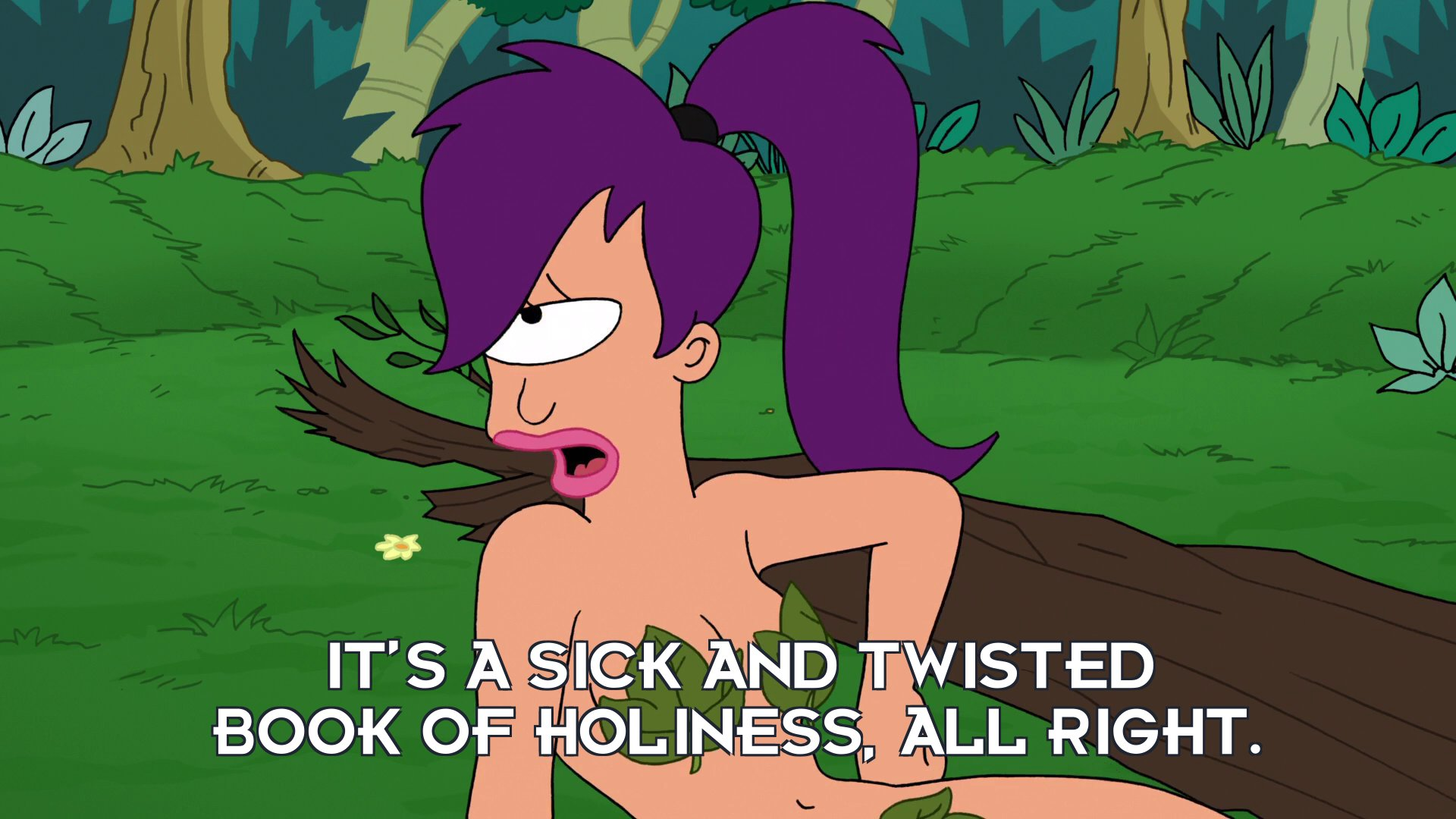 Turanga Leela: It's a sick and twisted book of holiness, all right.