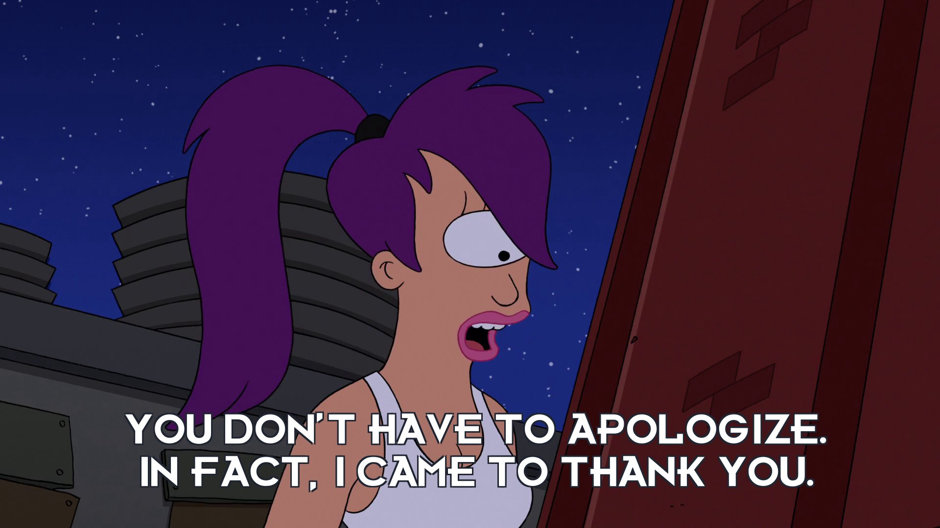 Turanga Leela: You don't have to apologize. In fact, I came to thank you.