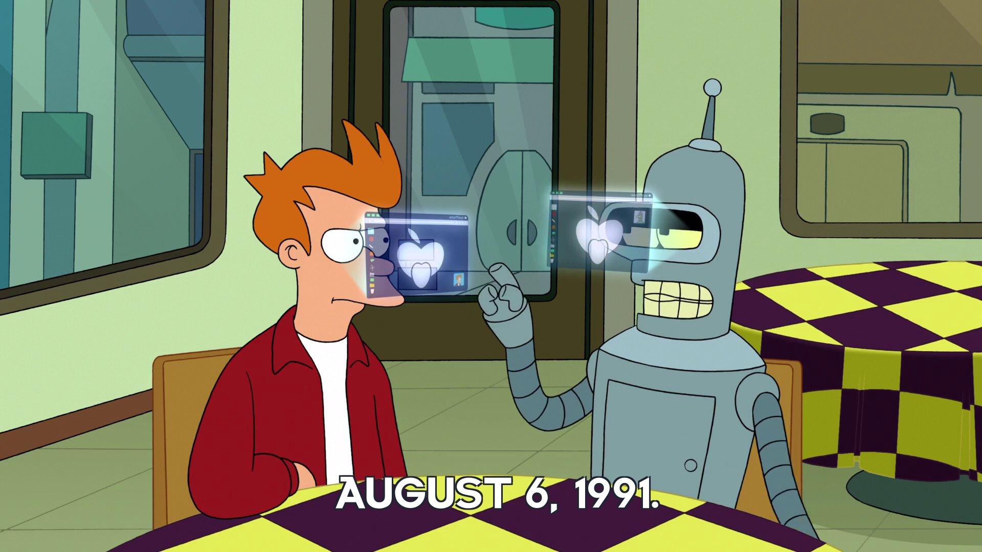 Bender Bending Rodriguez: August 6, 1991.