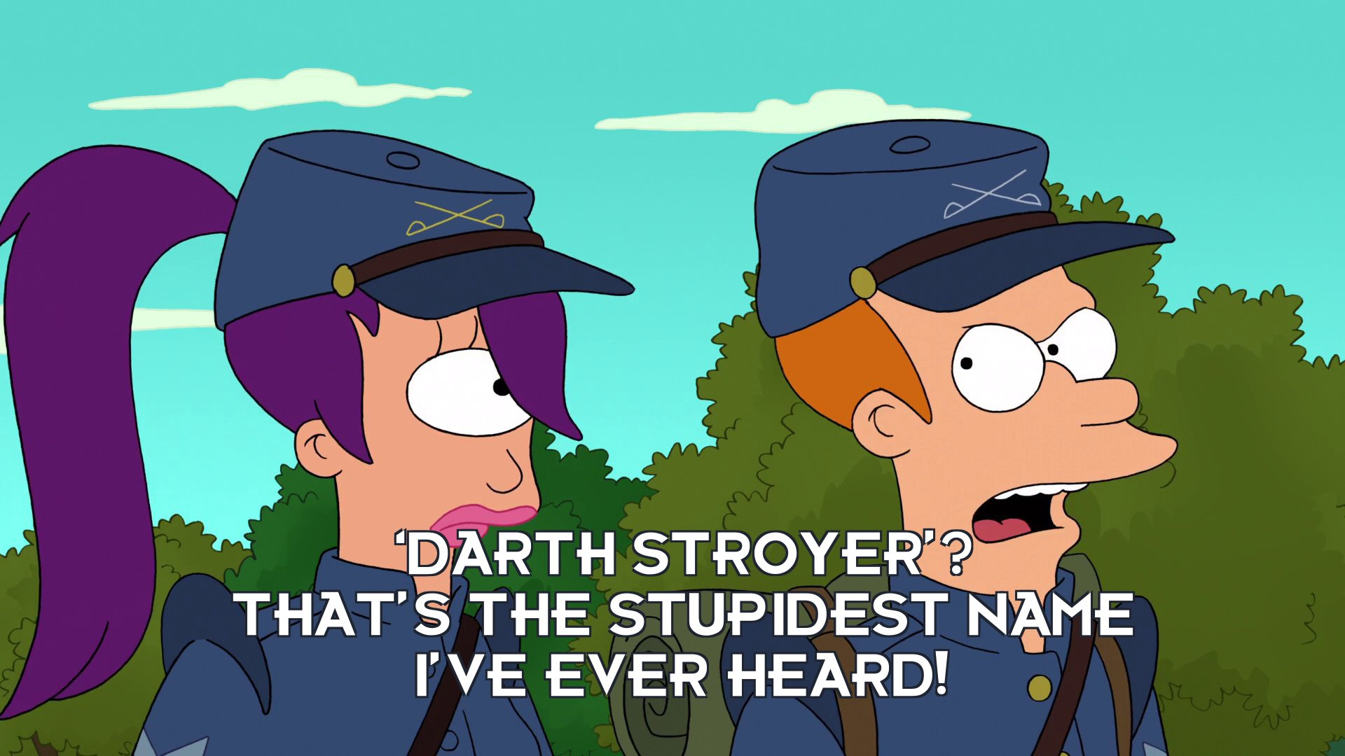 Philip J Fry: 'Darth Stroyer'? That's the stupidest name I've ever heard!