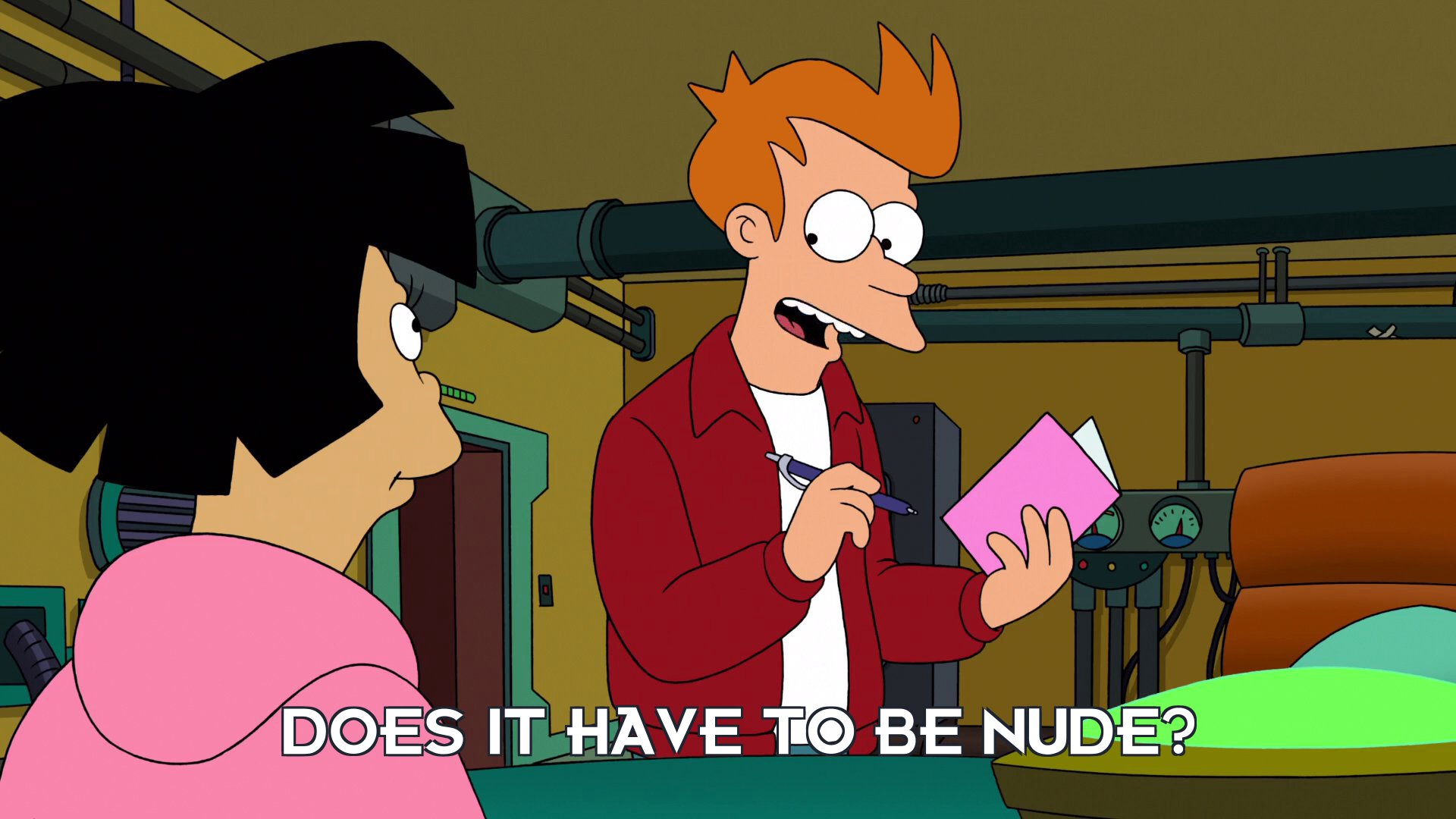 Philip J Fry: Does it have to be nude?