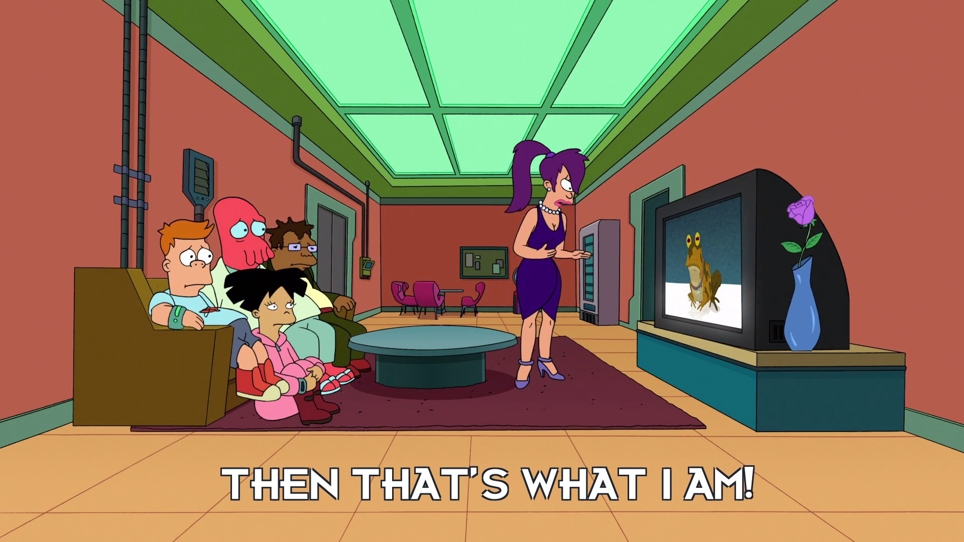 Turanga Leela: Then that's what I am!