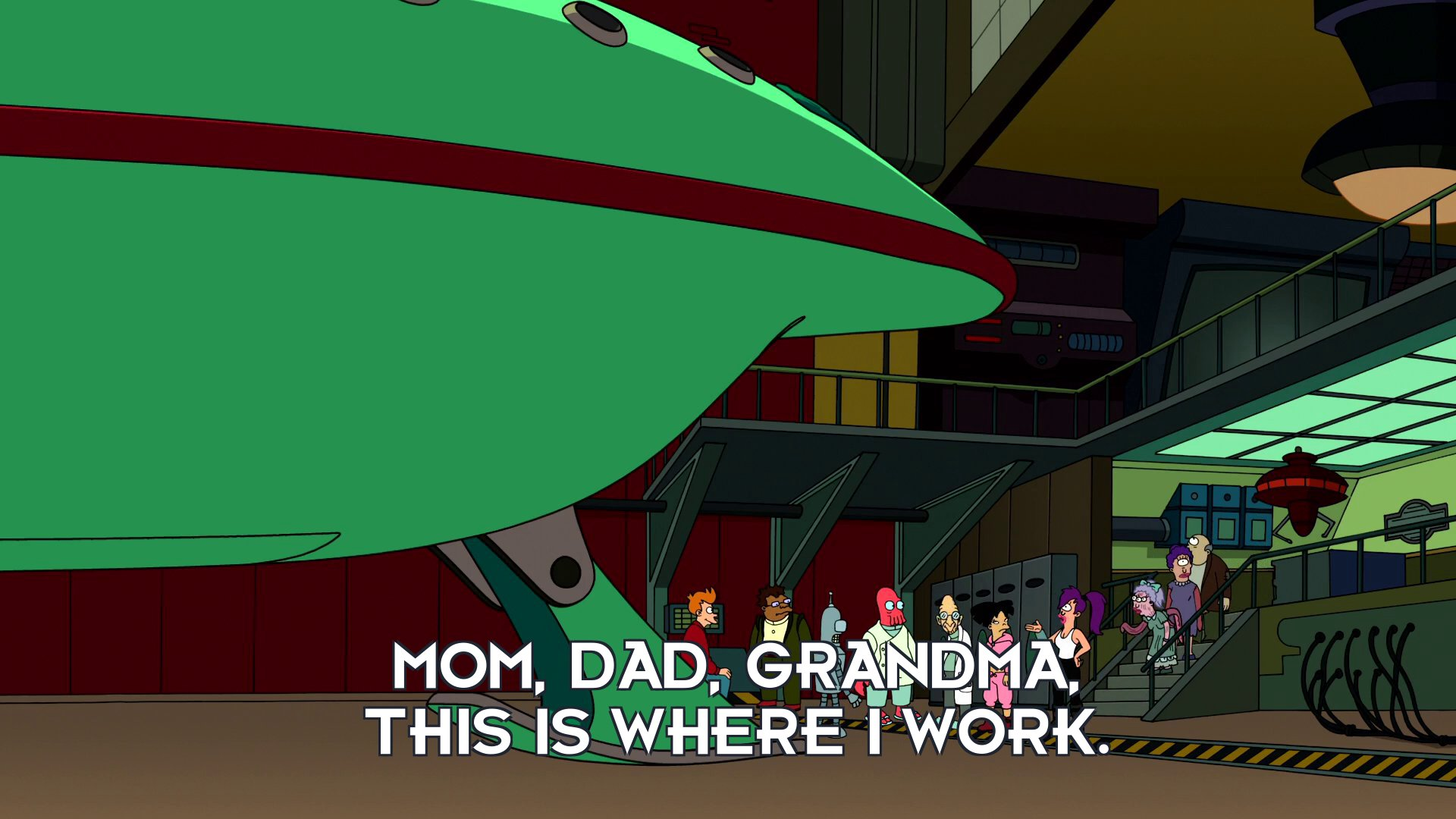Turanga Leela: Mom, Dad, Grandma, this is where I work.