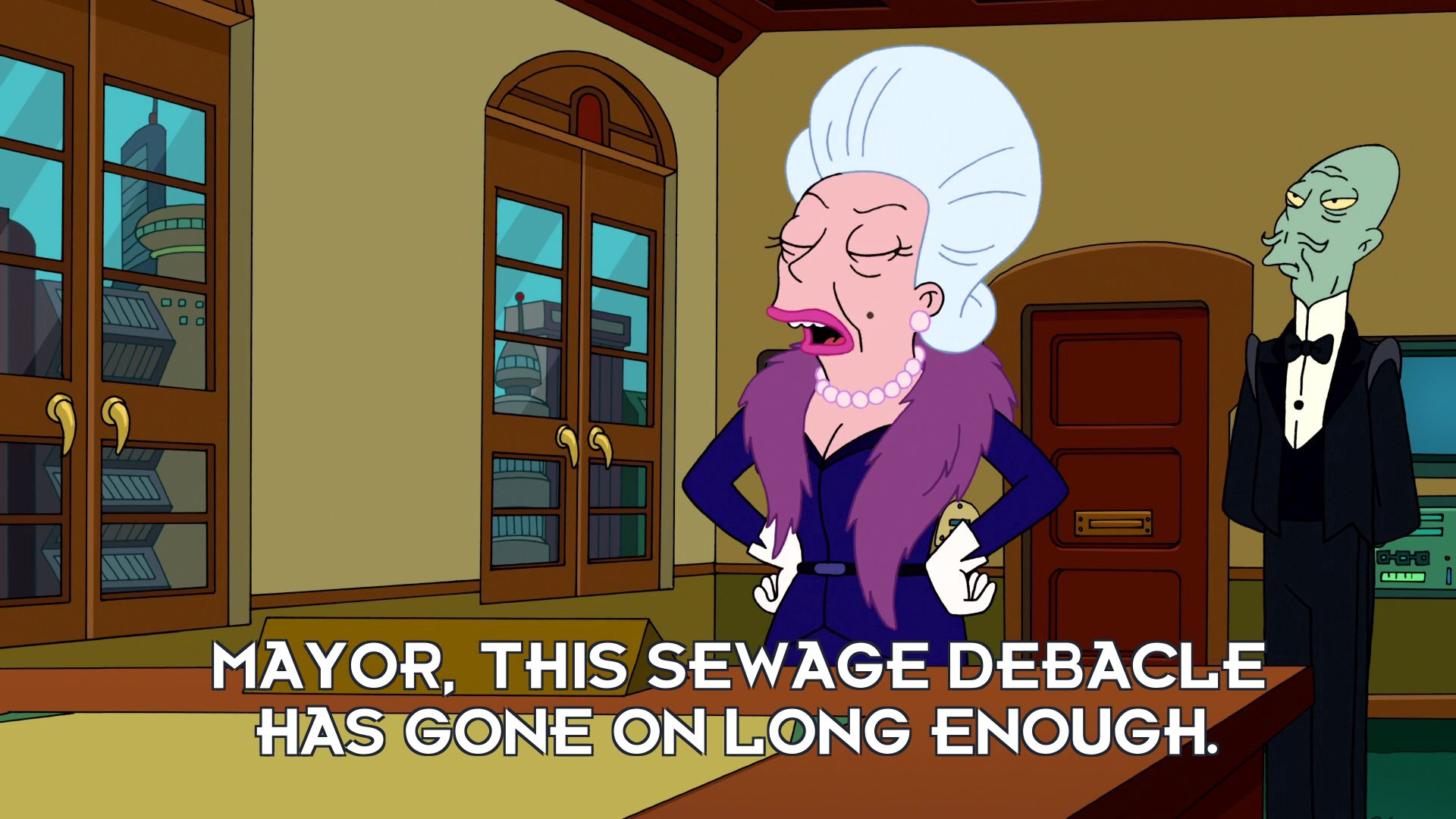 Mrs Astor: Mayor, this sewage debacle has gone on long enough.