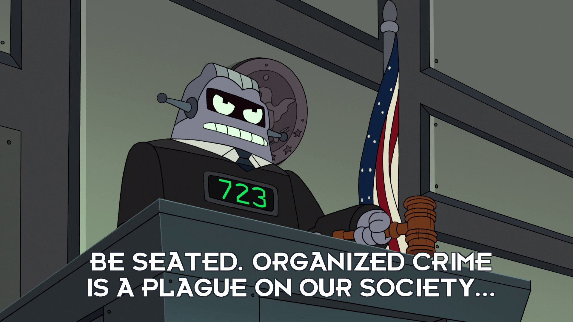 Judge 723: Be seated. Organized crime is a plague on our society...