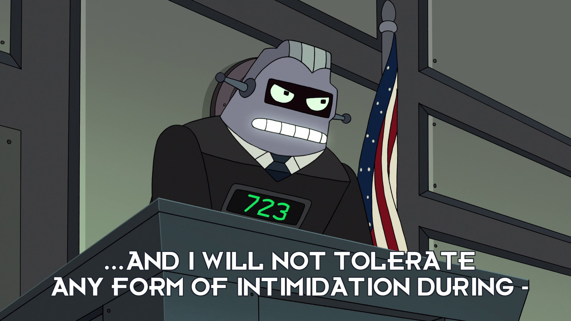 Judge 723: ...and I will not tolerate any form of intimidation during –