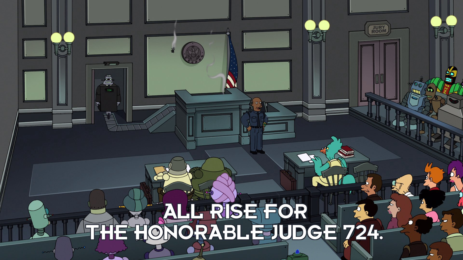 Bailiff: All rise for the honorable Judge 724.