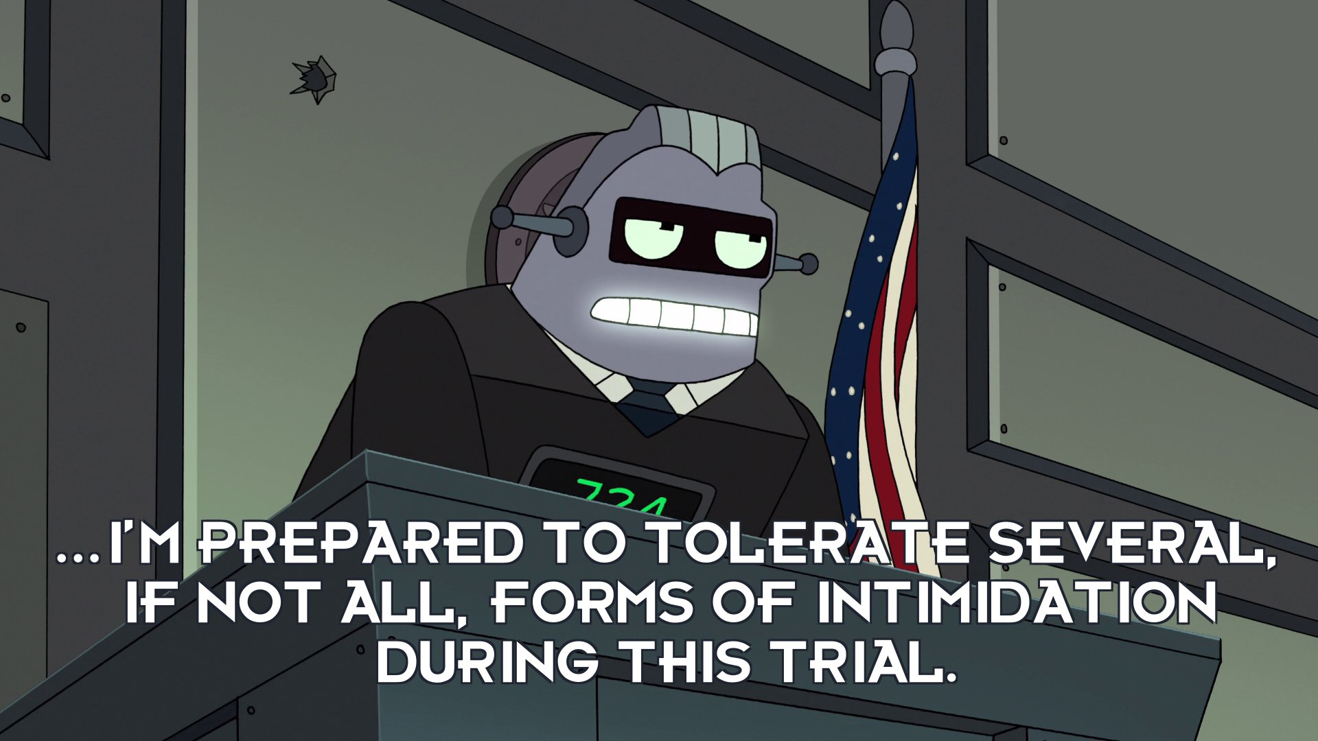 Judge 724: ...I'm prepared to tolerate several, if not all, forms of intimidation during this trial.