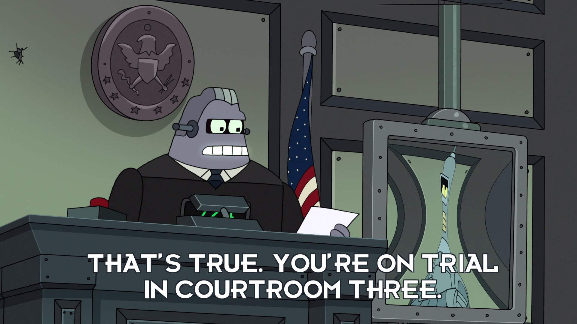 Judge 724: That's true. You're on trial in courtroom three.