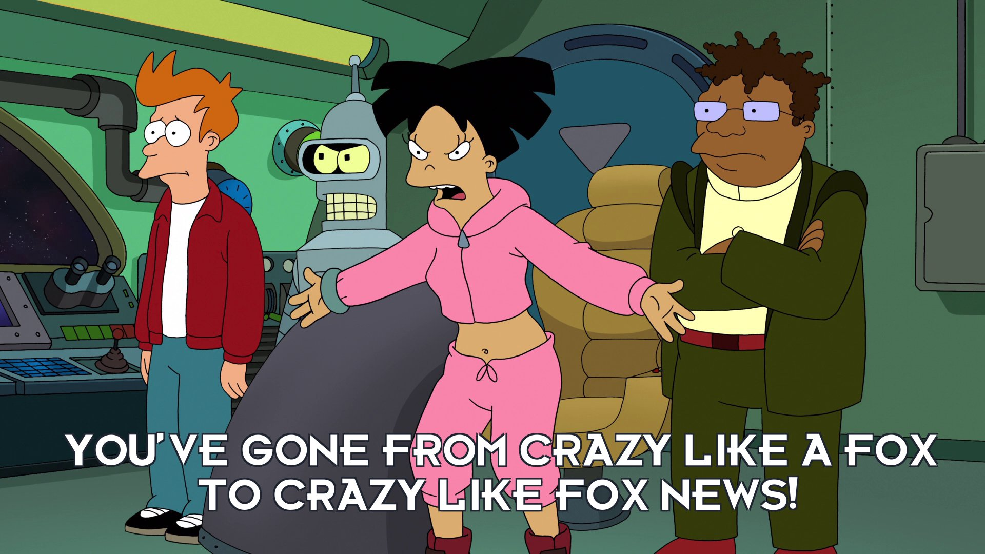 Amy Wong: You've gone from crazy like a fox to crazy like Fox News!
