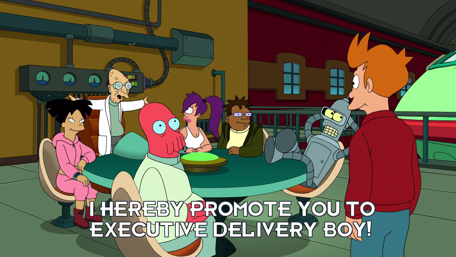 Prof Hubert J Farnsworth: I hereby promote you to executive delivery boy!