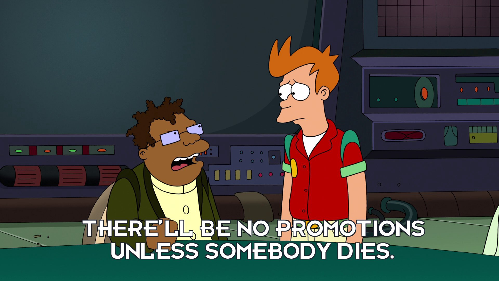 Hermes Conrad: There'll be no promotions unless somebody dies.