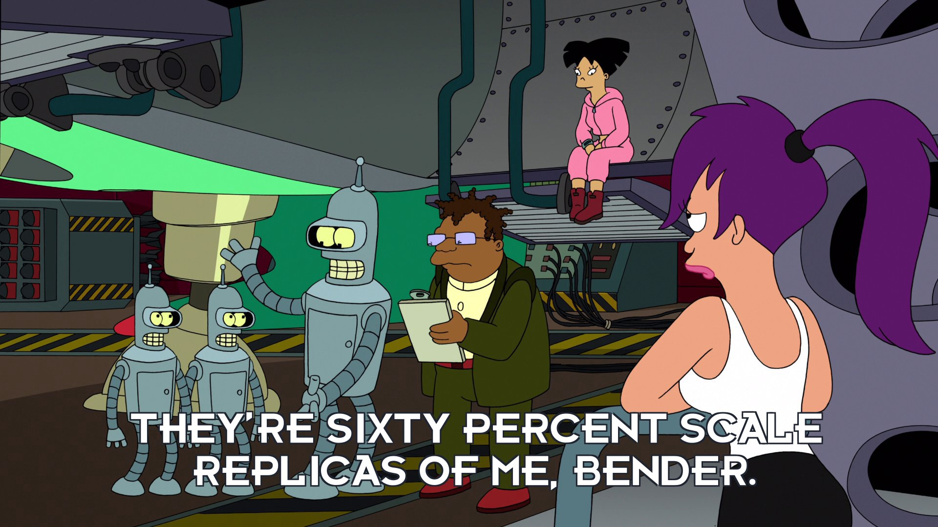 Bender Bending Rodriguez: They're sixty percent scale replicas of me, Bender.
