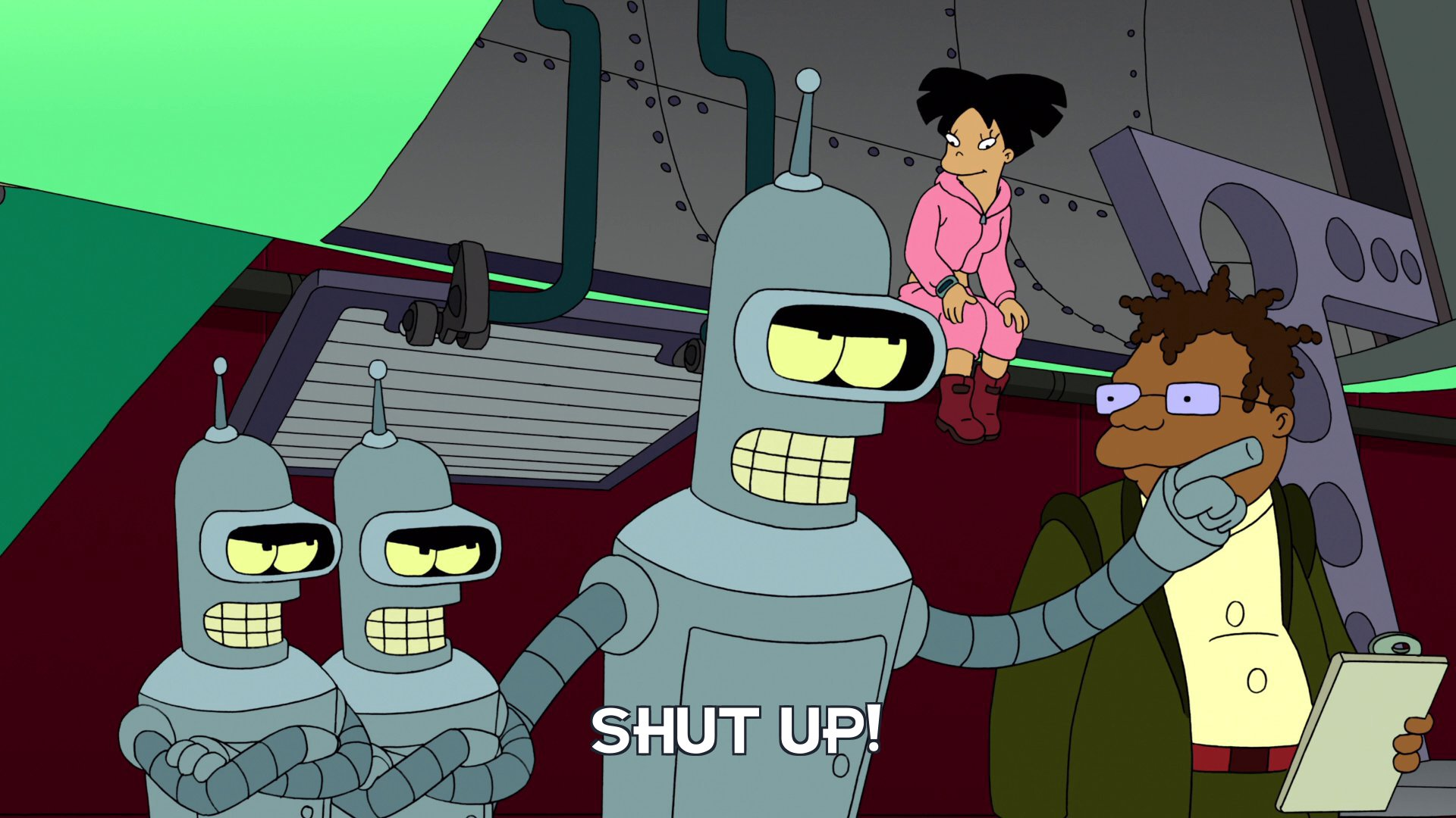 Bender Bending Rodriguez: Shut up!