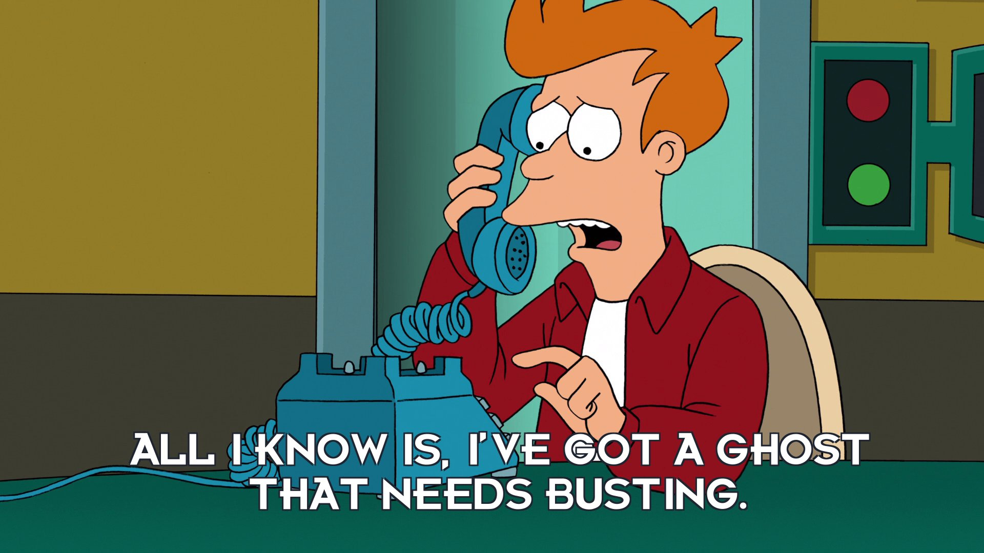 Philip J Fry: All I know is, I've got a ghost that needs busting.