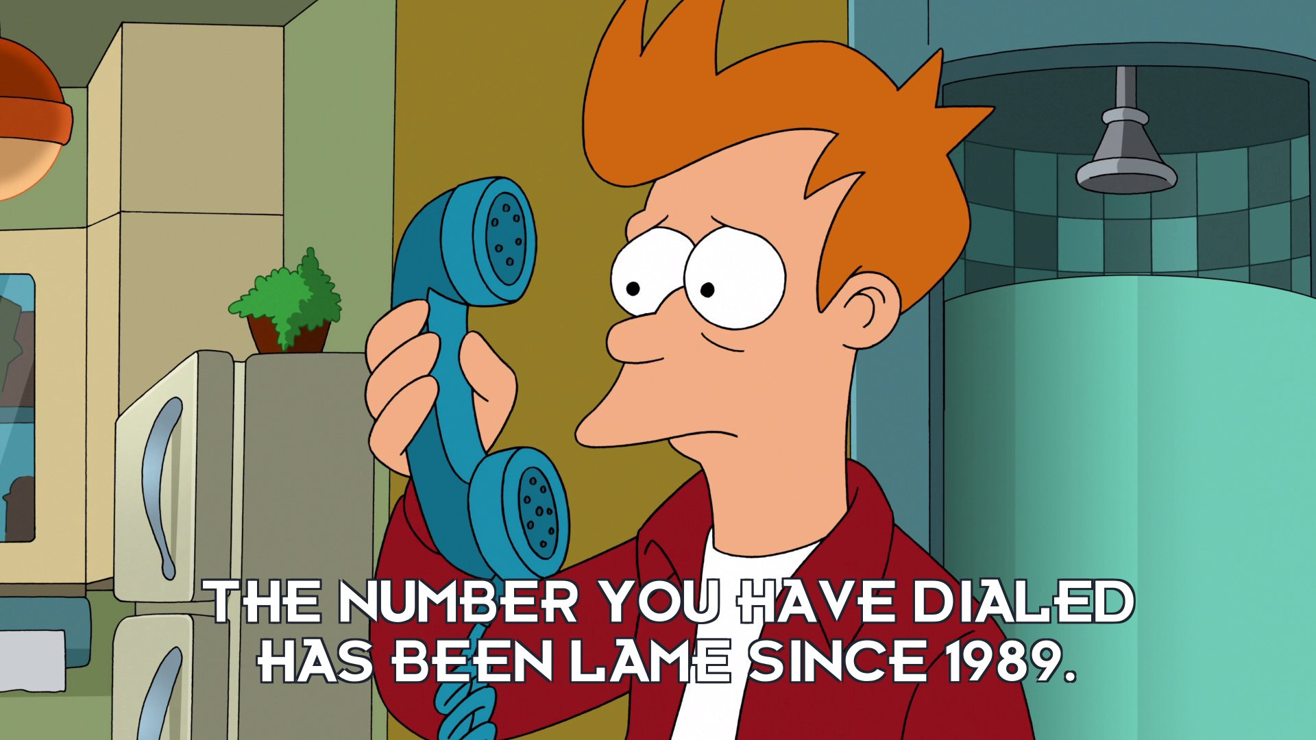 Operator: The number you have dialed has been lame since 1989.
