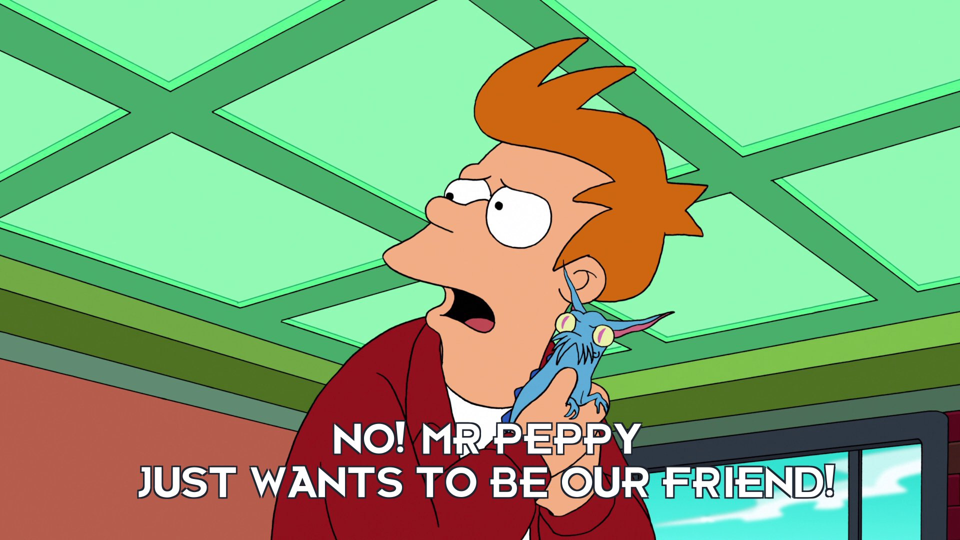 Philip J Fry: No! Mr Peppy just wants to be our friend!