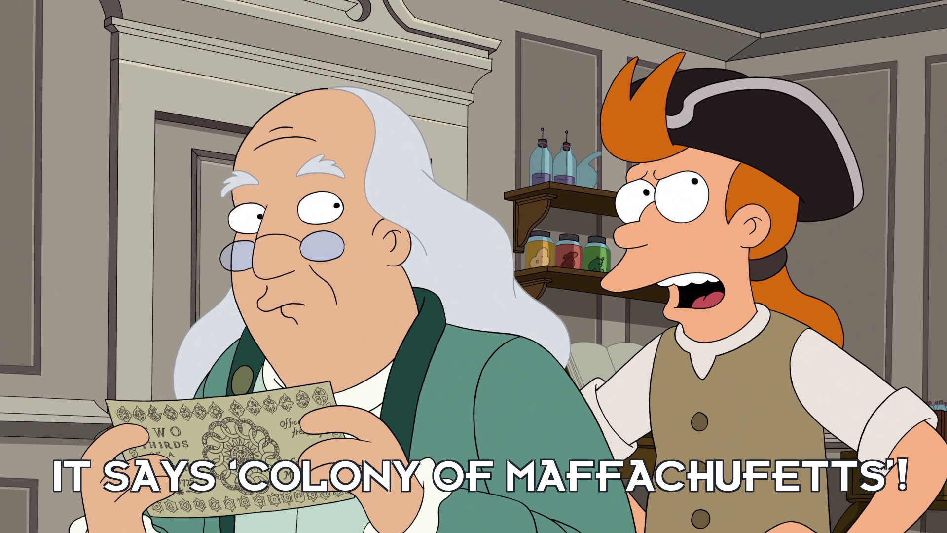 Philip J Fry: It says 'Colony of Maffachufetts'!