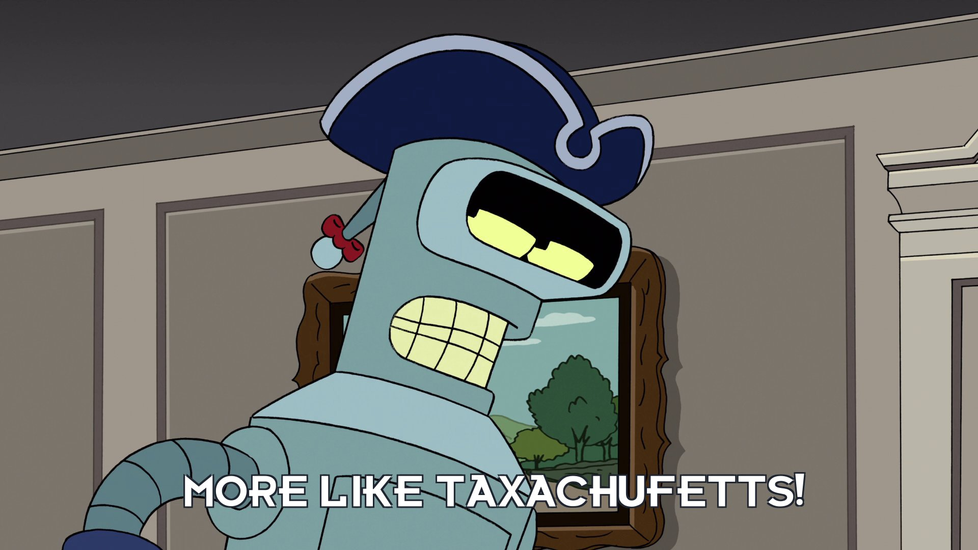 Bender Bending Rodriguez: More like Taxachufetts!