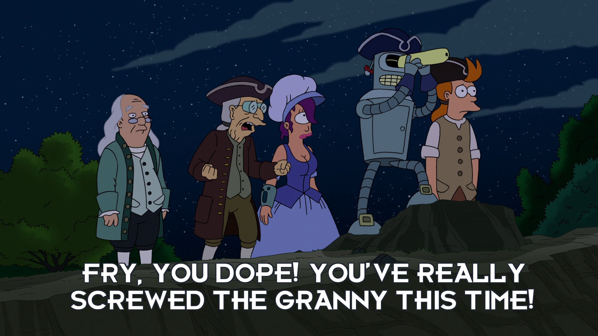Prof Hubert J Farnsworth: Fry, you dope! You've really screwed the granny this time!