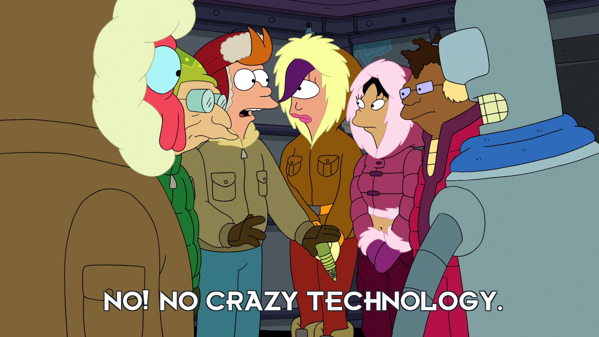 Philip J Fry: No! No crazy technology.