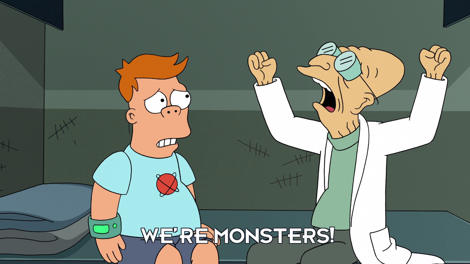 Prof Hubert J Farnsworth: We're monsters!