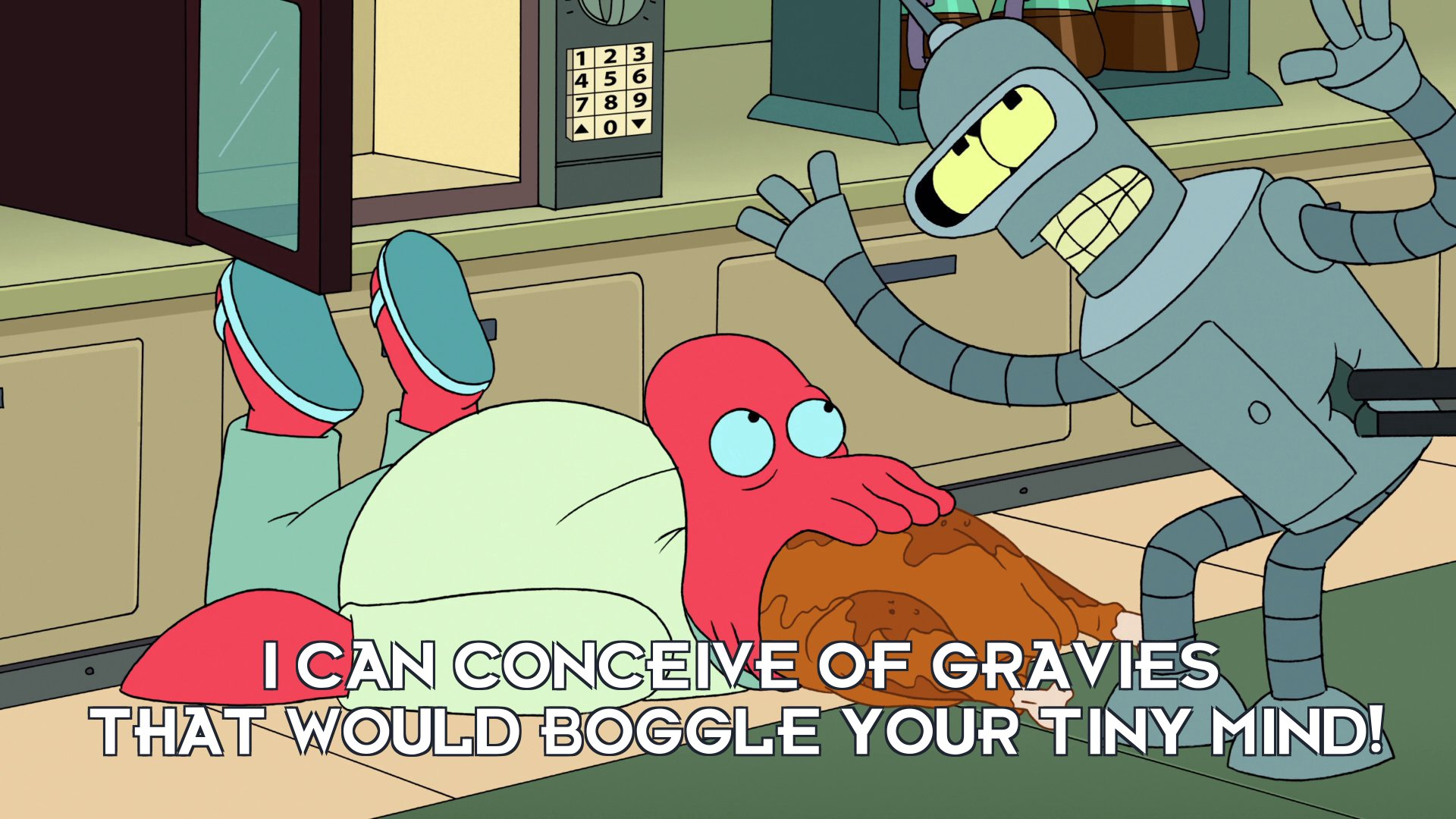 Bender Bending Rodriguez: I can conceive of gravies that would boggle your tiny mind!