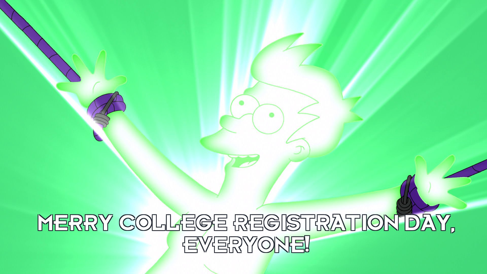 Philip J Fry: Merry college registration day, everyone!