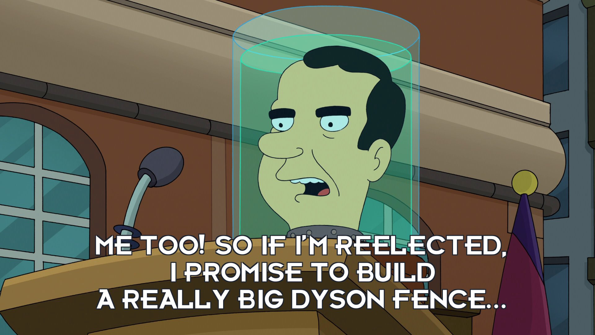 Richard Nixon's head: Me too! So if I'm reelected, I promise to build a really big Dyson fence...