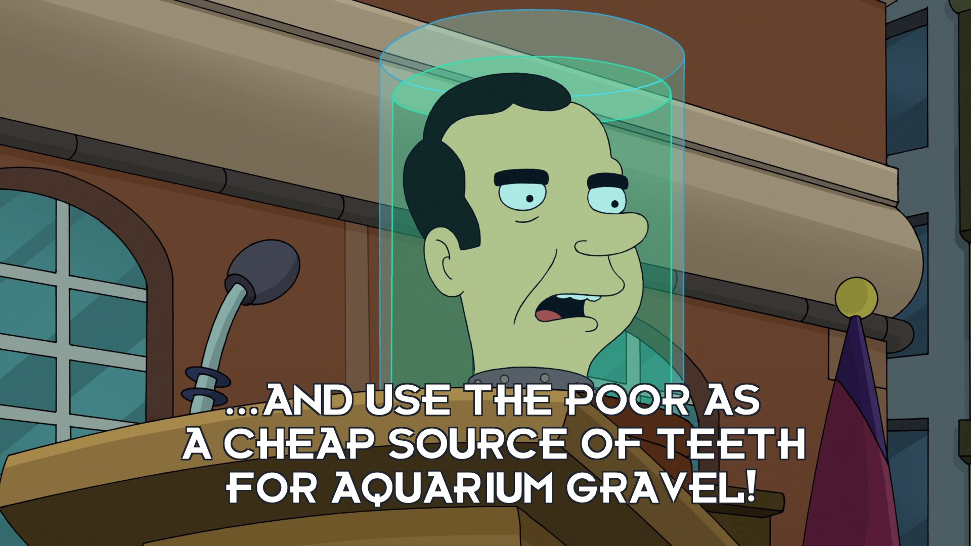 Richard Nixon's head: ...and use the poor as a cheap source of teeth for aquarium gravel!
