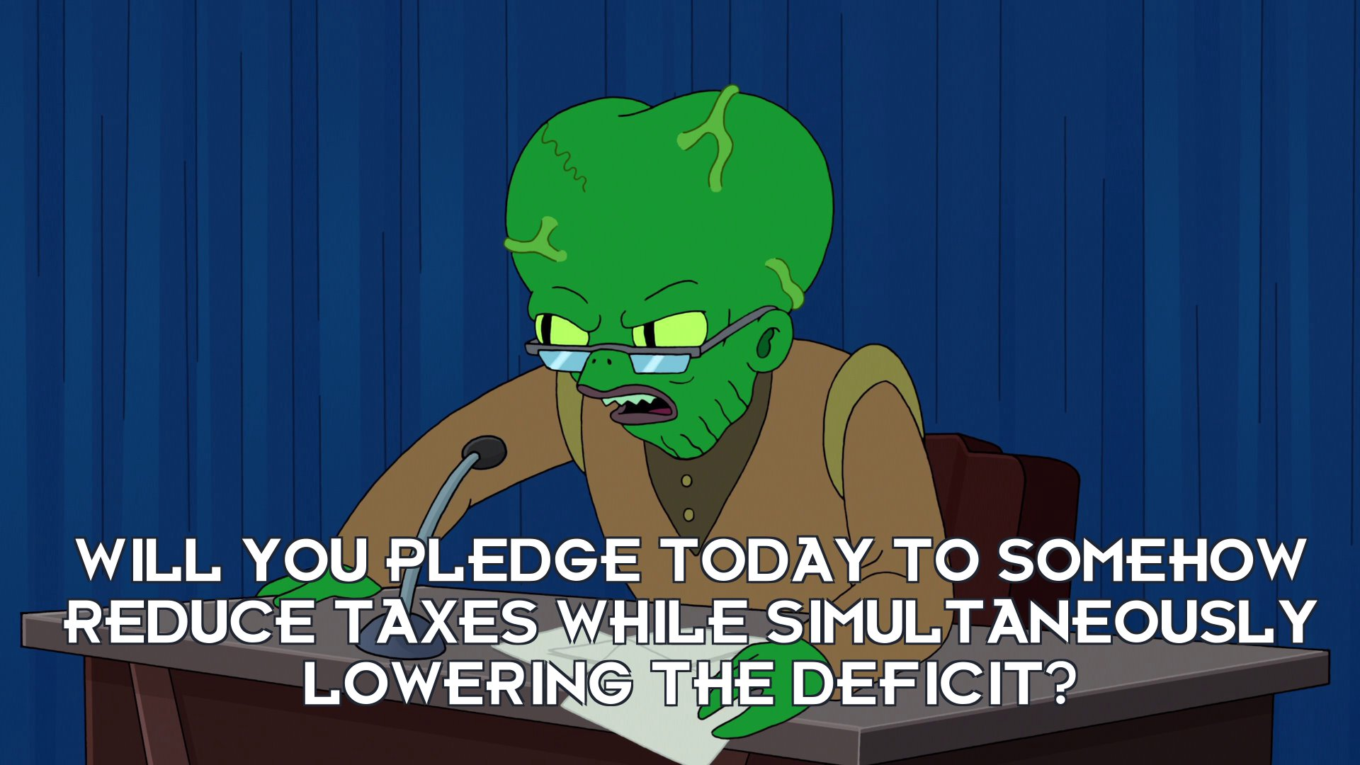 Morbo: Will you pledge today to somehow reduce taxes while simultaneously lowering the deficit?
