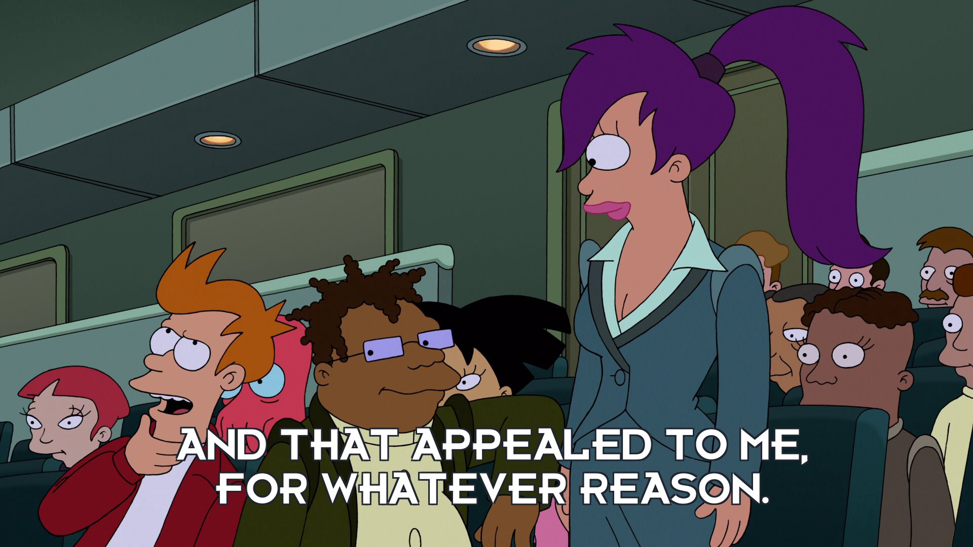 Philip J Fry: And that appealed to me, for whatever reason.