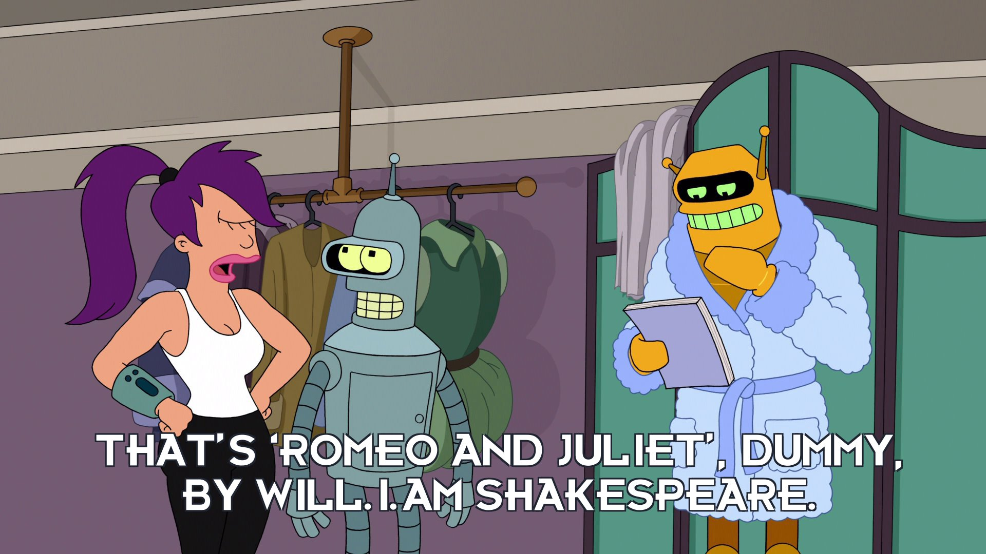 Turanga Leela: That's 'Romeo and Juliet', dummy, by will.i.am Shakespeare.