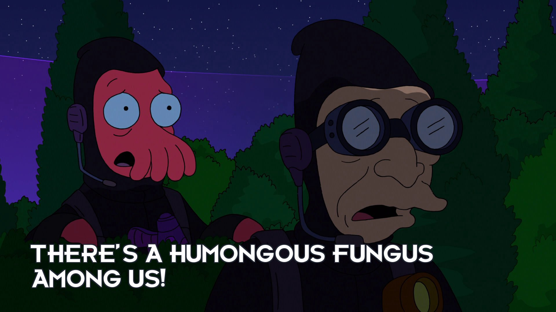Dr John A Zoidberg: There's a humongous fungus among us!