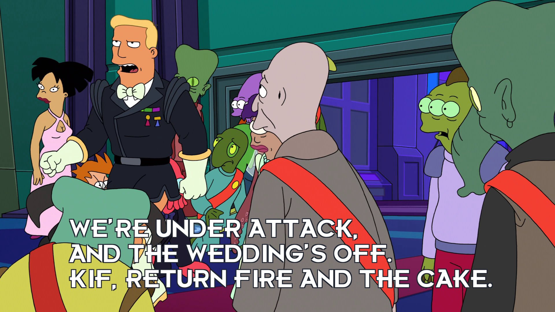 Zapp Brannigan: We're under attack, and the wedding's off. Kif, return fire and the cake.