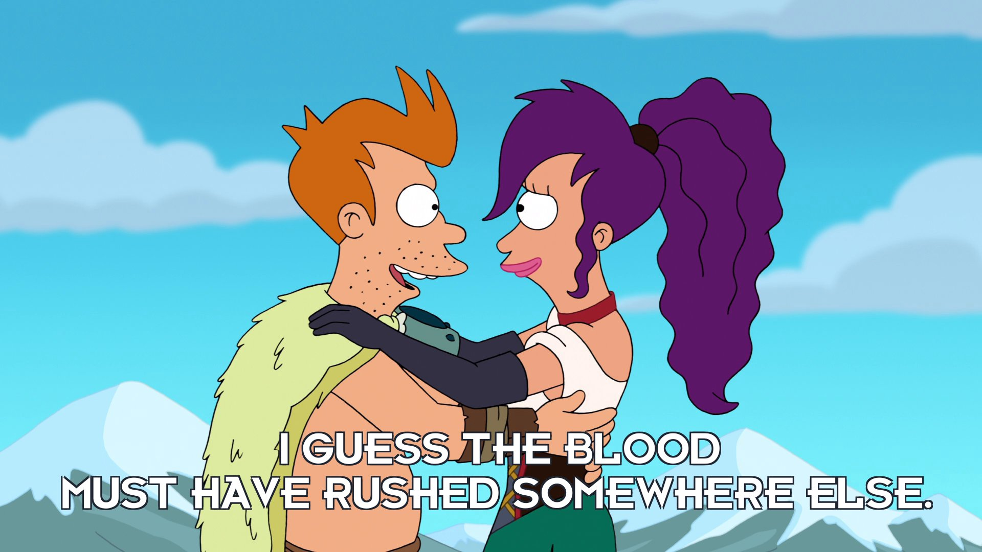Philip J Fry: I guess the blood must have rushed somewhere else.