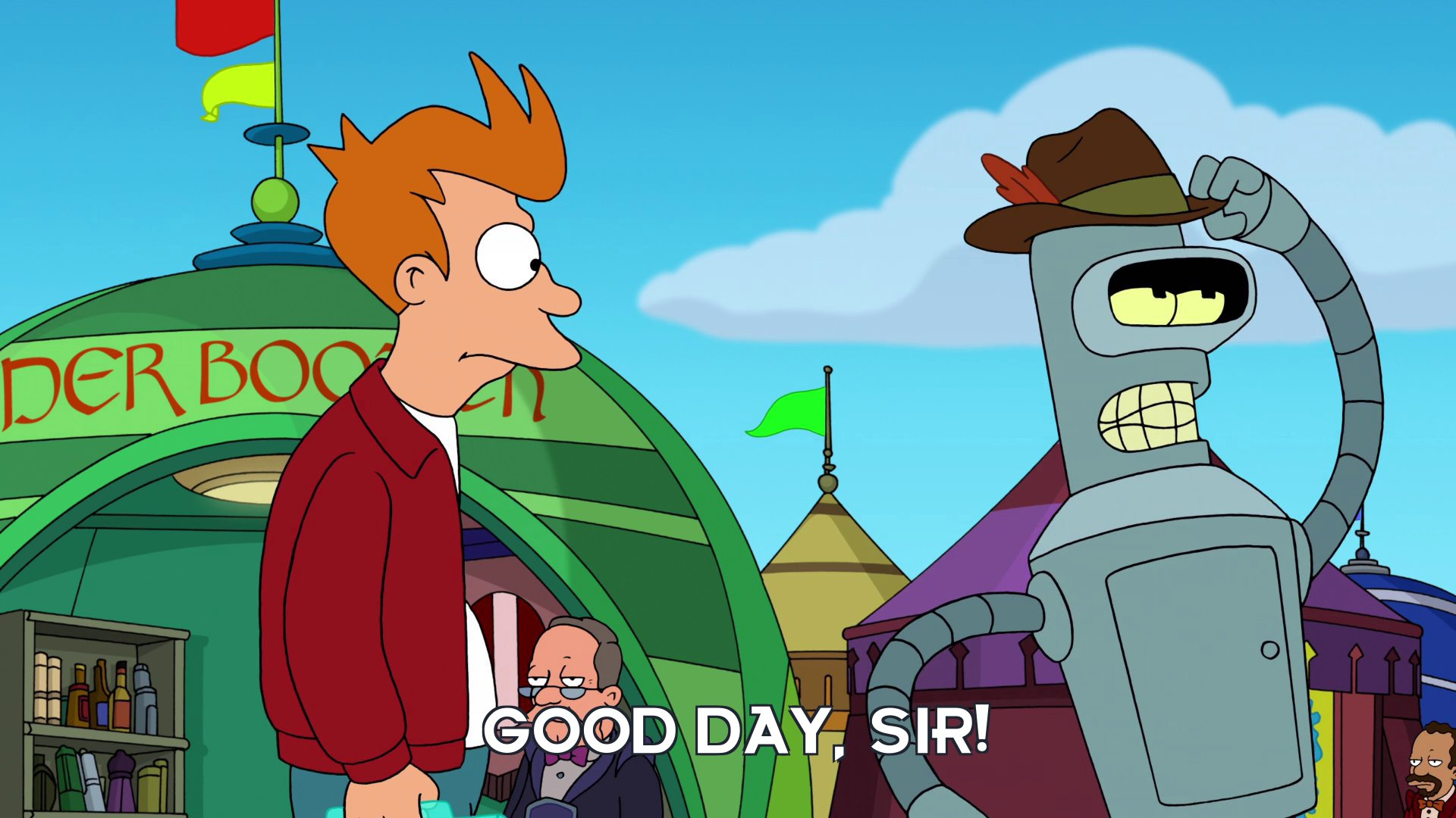 Bender Bending Rodriguez: Good day, sir!