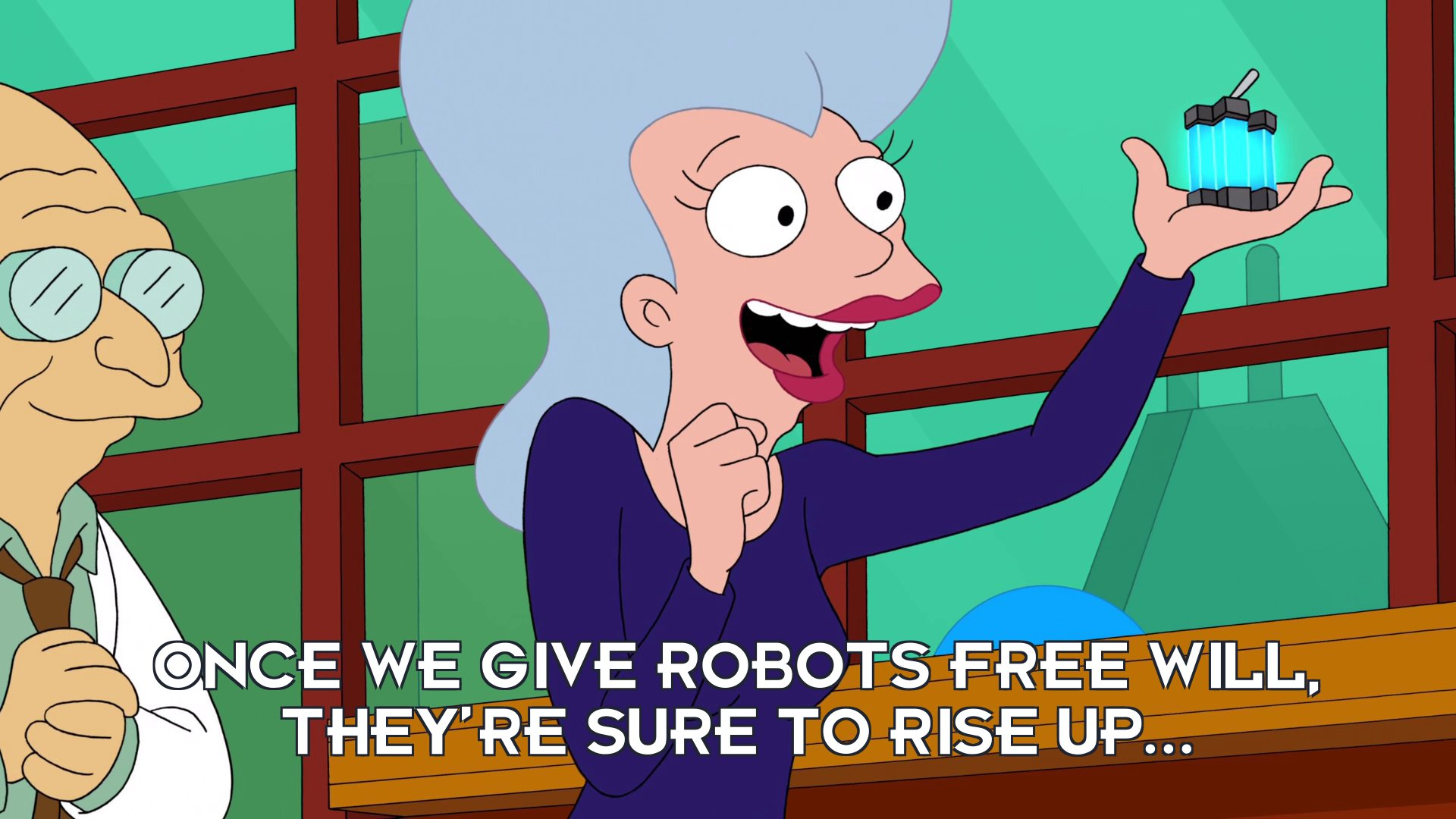 Mom: Once we give robots free will, they're sure to rise up...