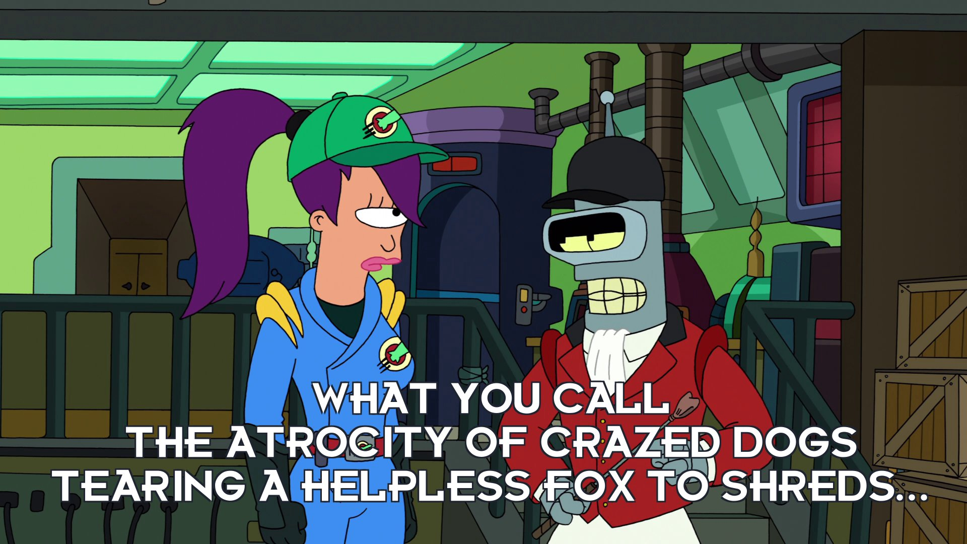 Bender Bending Rodriguez: What you call the atrocity of crazed dogs tearing a helpless fox to shreds...
