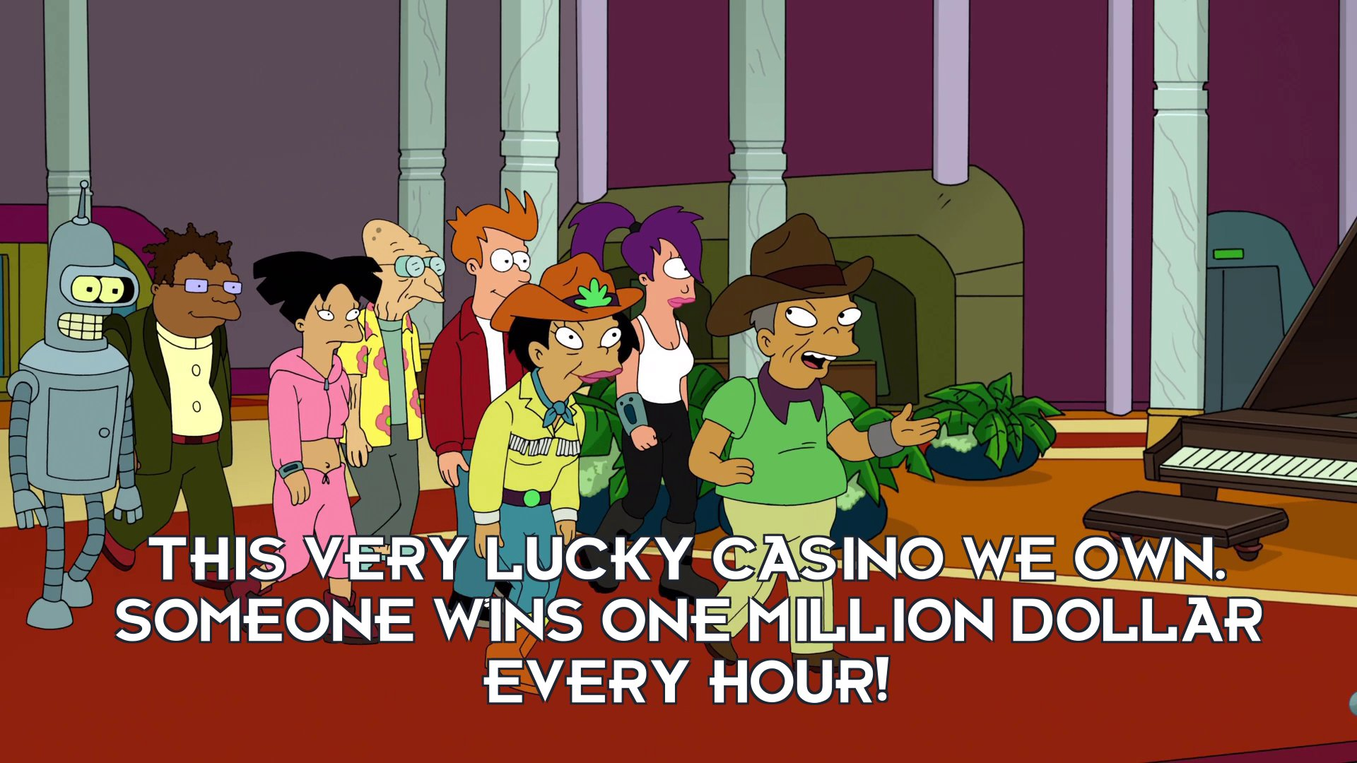 Leo Wong: This very lucky casino we own. Someone wins one million dollar every hour!