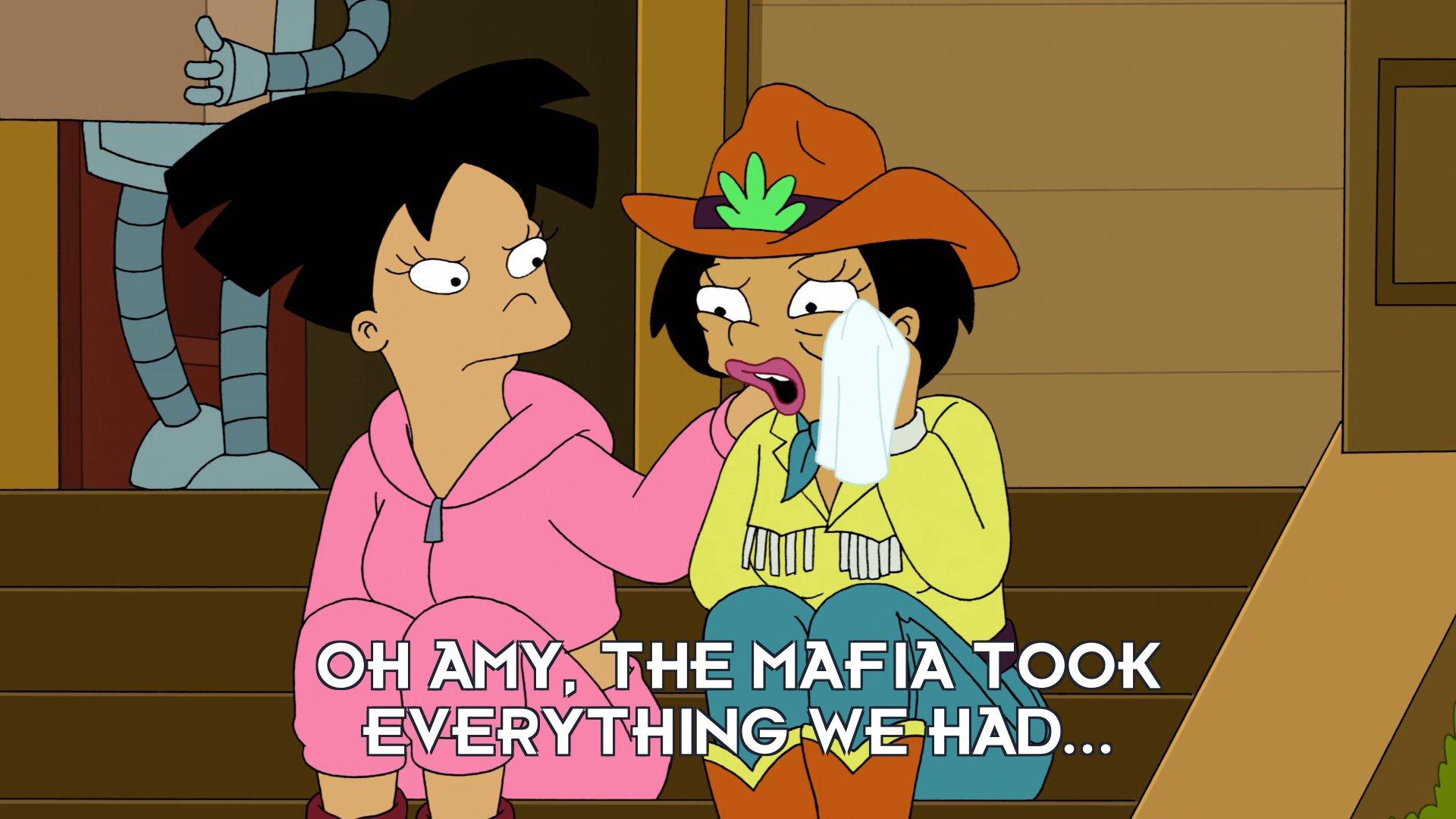 Inez Wong: Oh Amy, the Mafia took everything we had...