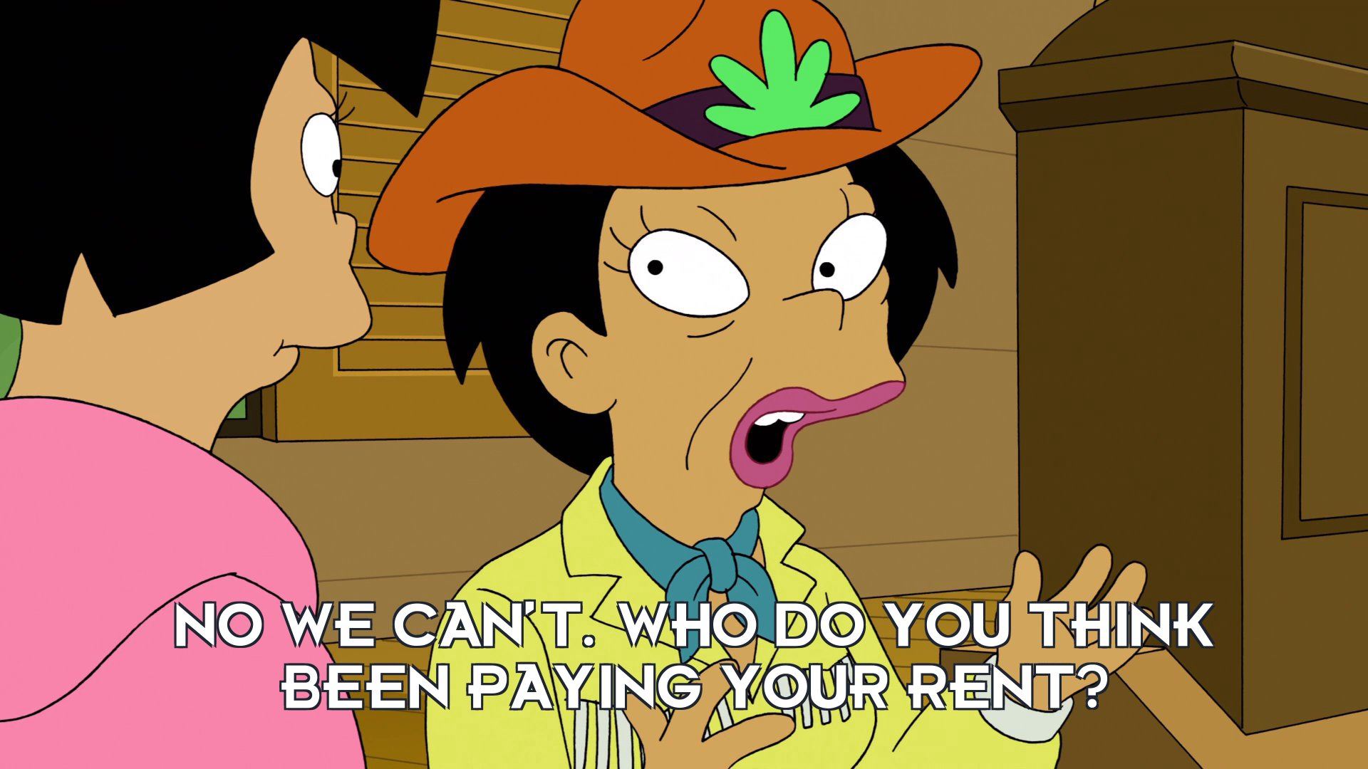 Inez Wong: No we can't. Who do you think been paying your rent?