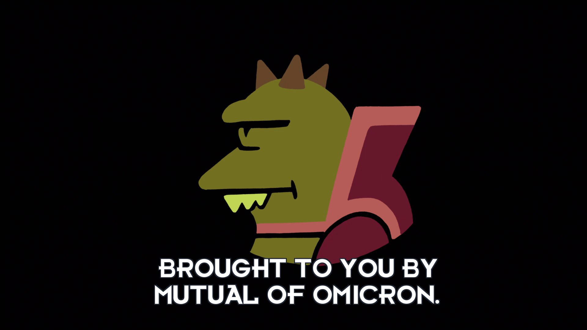 Announcer: Brought to you by Mutual of Omicron.