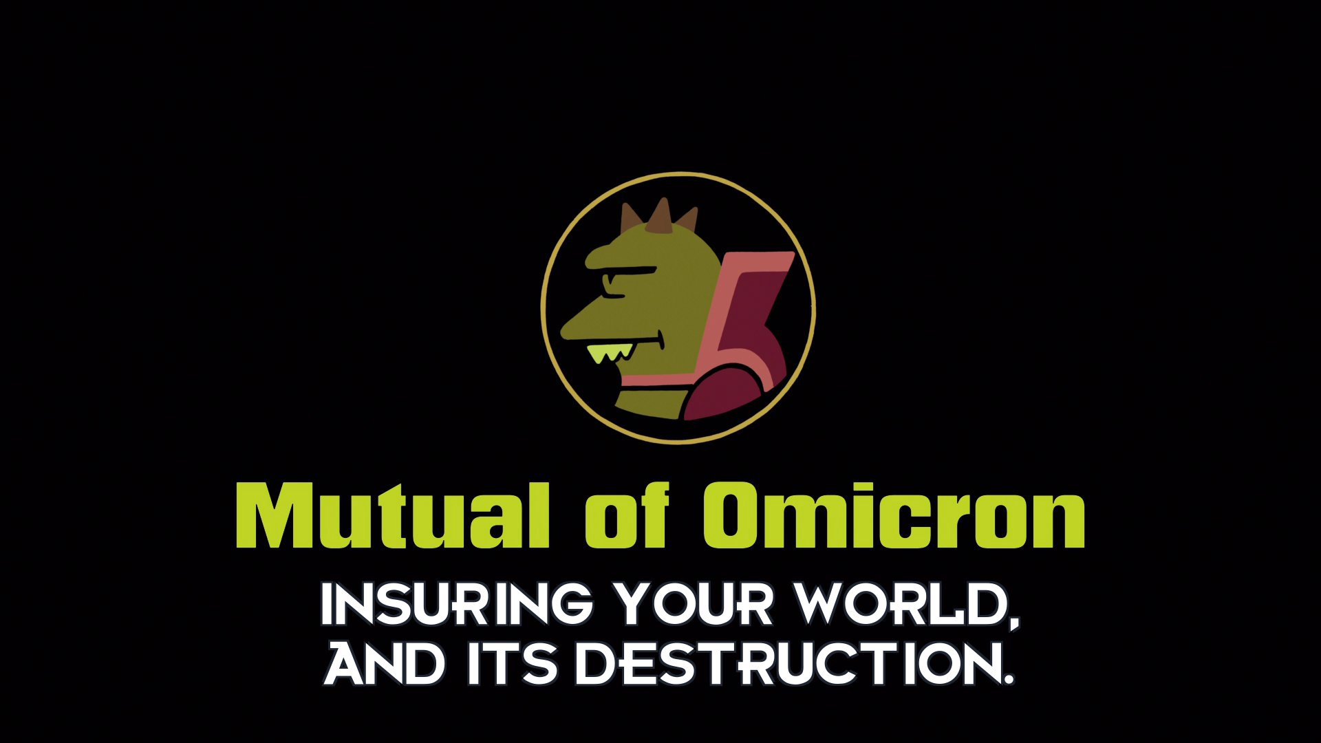 Announcer: Insuring your world, and its destruction.