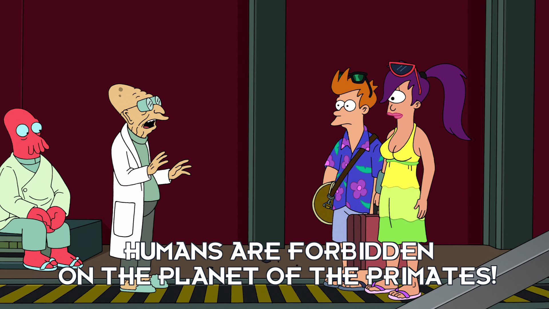 Prof Hubert J Farnsworth: Humans are forbidden on the planet of the primates!