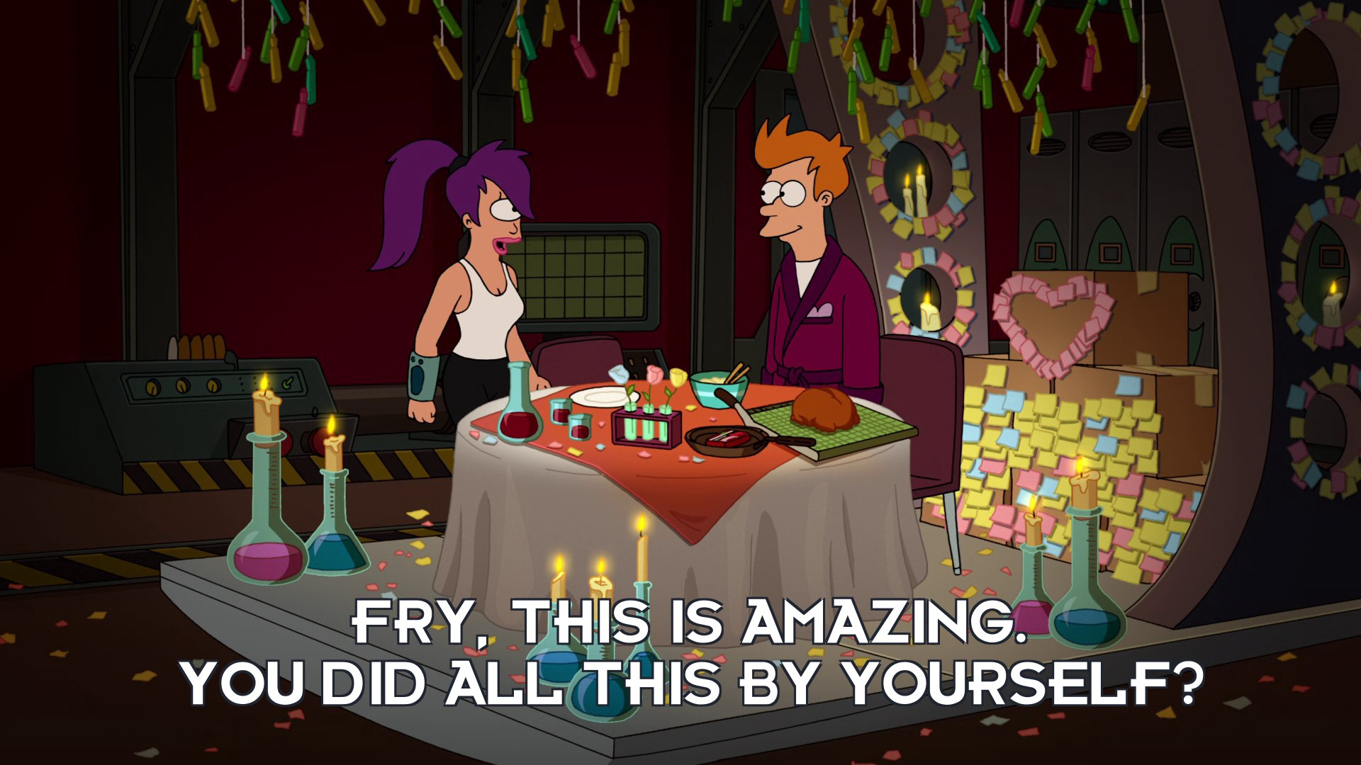 Turanga Leela: Fry, this is amazing. You did all this by yourself?