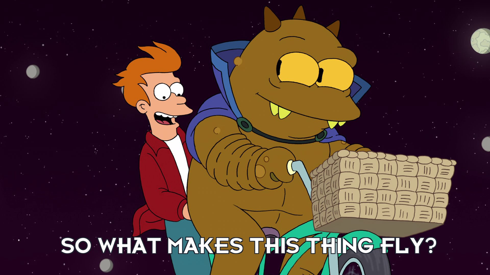 Philip J Fry: So what makes this thing fly?